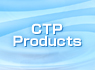 CTP Products